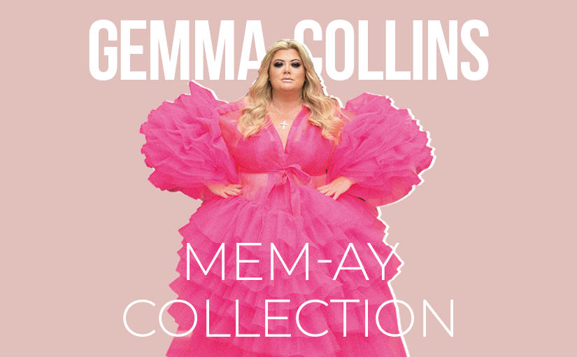 THE GEMMA COLLINS MEM-AY COLLECTION