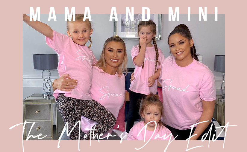 MAMA & MINI – The Mother's Day Edit